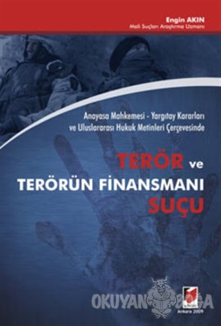 Terör ve Terörün Finansmanı Suçu - Engin Akın - Adalet Yayınevi