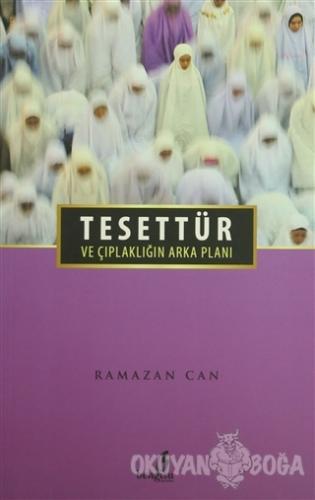 Tesettür ve Çıplaklığın Arka Planı - Ramazan Can - Bengisu Yayınları