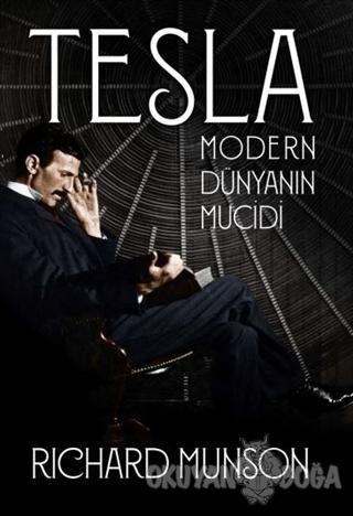 Tesla: Modern Dünyanın Mucidi - Richard Munson - Aylak Kitap