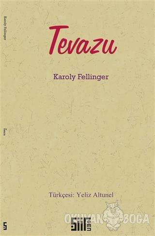 Tevazu - Karoly Fellinger - Şiirden Yayıncılık