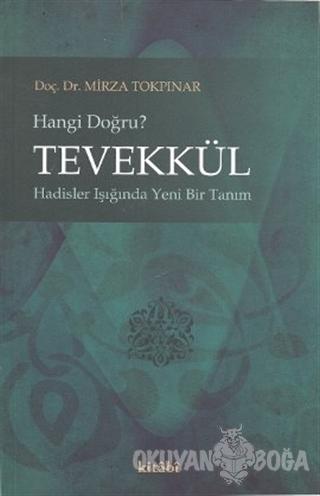 Tevekkül - Mirza Tokpınar - Kitabi Yayınevi