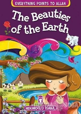 The Beauties of the Earth - Hekimoğlu İsmail - Timaş Publishing