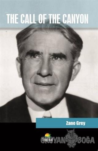 The Call of the Canyon - Zane Grey - Tropikal Kitap - Dünya Klasikleri