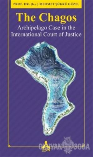 The Chagos - Arschipelago Case in theInternational Court of Justice