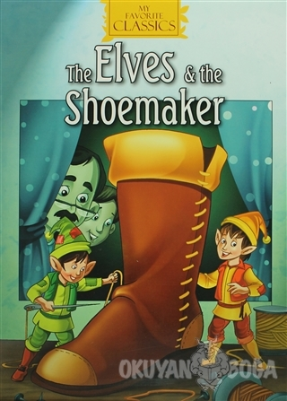 The Elves and The Shoemaker - Kolektif - Macaw Books