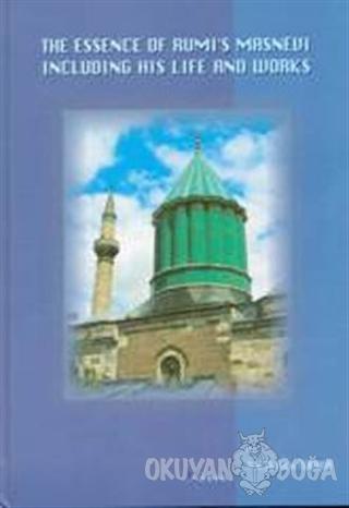 The Essence of Rumi's Masnevi (Büyük Boy) (Ciltli)