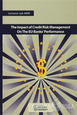 The Impact Of Credıt Risk Management On The EU Banks' Performance - Iş