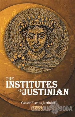 The Institutes Of Justinian - Caesar Flavius Justinian - Gece Kitaplığ