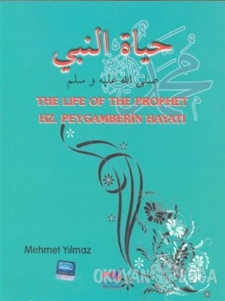 The Life of The Prophet / Hz. Peygamberin Hayatı
