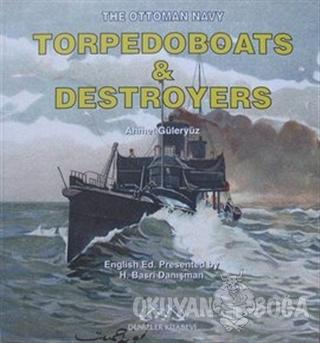 The Ottoman Navy Torpedoboats and Destroyers - Ahmet Güleryüz - Denizl