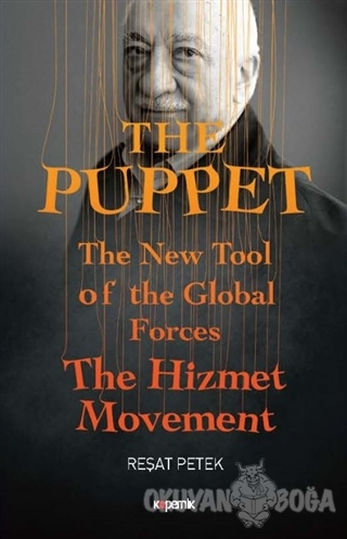 The Puppet - The New Tool of the Global Forces The Hizmet Movement (Ciltli)
