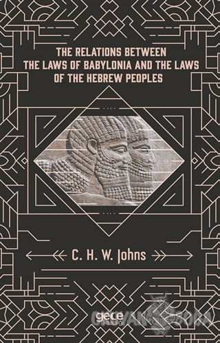 The Relations Between The Laws Of Babylonia And The Laws Of The Hebrew