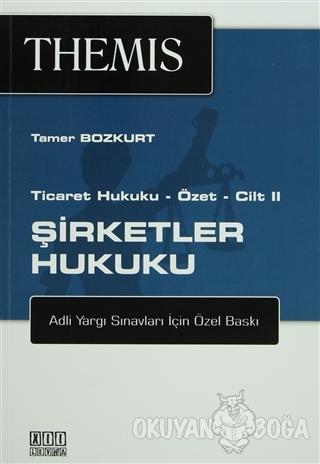 Themis Şirketler Hukuku - Ticaret Hukuku Özet - Cilt: 2 - Tamer Bozkur