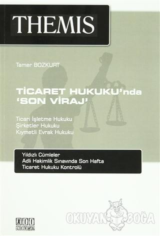 Themis - Ticaret Hukuku'nda 'Son Viraj' - Tamer Bozkurt - On İki Levha