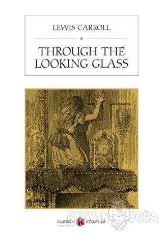 Through The Looking Glass - Lewis Carroll - Karbon Kitaplar