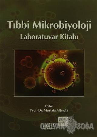 Tıbbi Mikrobiyoloji Laboratuvar Kitabı - Kolektif - Nobel Tıp Kitabevi