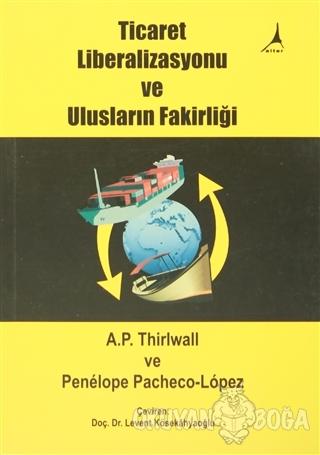 Ticaret Liberalizasyonu ve Ulusların Fakirliği - A. P. Thirlwall - Alt