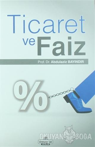 Ticaret ve Faiz - Abdülaziz Bayındır - Süleymaniye Vakfı Yayınları
