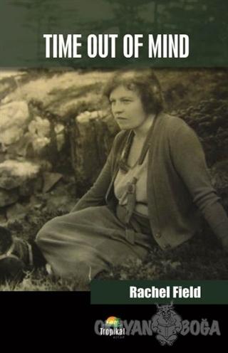 Time Out Of Mind - Rachel Field - Tropikal Kitap - Dünya Klasikleri
