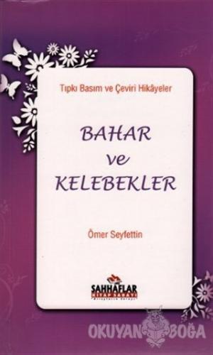 Tıpkı Basım ve Çeviri Hikayeler Bahar ve Kelebekler - Ömer Seyfettin -