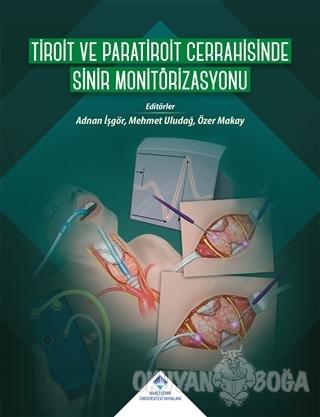 Tiroit ve Paratiroit Cerrahisinde Sinir Monitörizasyonu (Ciltli) - Kol