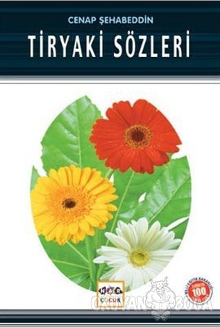 Tiryaki Sözleri (Milli Eğitim Bakanlığı İlköğretim 100 Temel Eser)
