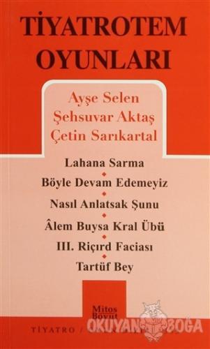 Tiyatrotem Oyunları - Şehsuvar Aktaş - Mitos Boyut Yayınları