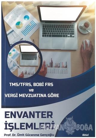 TMS/TFRS, BOBİ FRS ve Vergi Mevzuatına Göre Envanter İşlemleri - Ümit