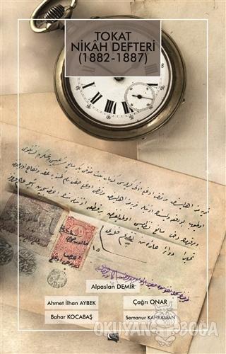 Tokat Nikah Defteri 1882 - 1887 - Alpaslan Demir - Gece Kitaplığı