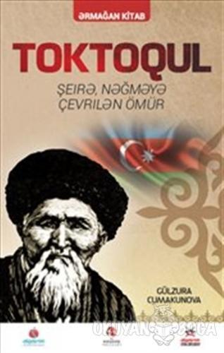 Toktogul : Şiirlerle Örülen Nağmelere Dökülen Ömür (Azerice) - Gülzura