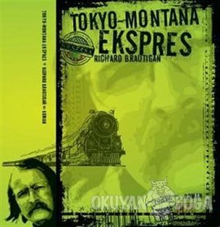 Tokyo - Montana Ekspres - Richard Brautigan - Altıkırkbeş Yayınları