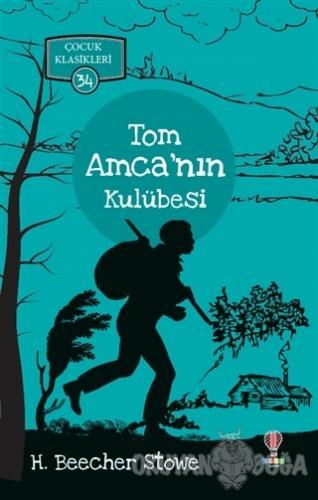 Tom Amca'nın Kulübesi - Harriet Beecher Stowe - Dahi Çocuk Yayınları