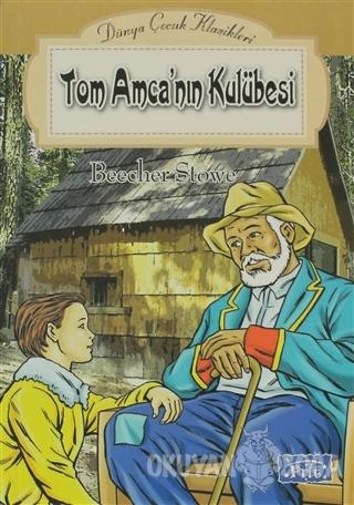 Tom Amca'nın Kulübesi - Harriet Beecher Stowe - Parıltı Yayınları