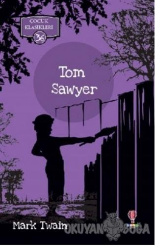 Tom Sawyer - Mark Twain - Dahi Çocuk Yayınları