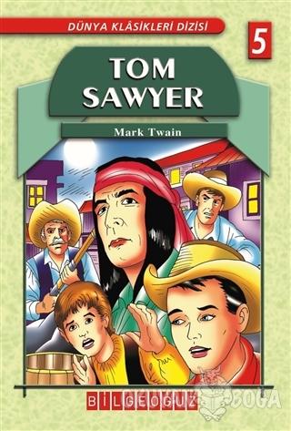 Tom Sawyer - Mark Twain - Bilgeoğuz Yayınları