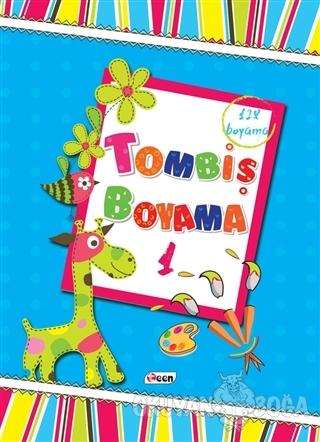 Tombiş Boyama 1 - Kolektif - Teen Yayıncılık