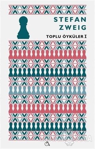 Toplu Öyküler 1 - Stefan Zweig - Aylak Adam Kültür Sanat Yayıncılık