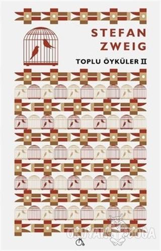 Toplu Öyküler 2 - Stefan Zweig - Aylak Adam Kültür Sanat Yayıncılık