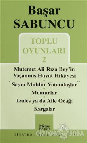 Toplu Oyunlar 2 / Mutemet Ali Rıza Bey'in Yaşanmış Hayt Hikâyesi - Say