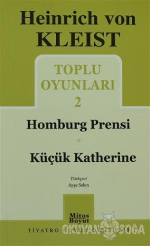 Toplu Oyunları 2 - Homburg Prensi / Küçük Katherine - Heinrich von Kle
