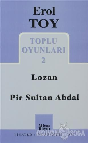 Toplu Oyunları 2 / Lozan - Pir Sultan Abdal - Erol Toy - Mitos Boyut Y