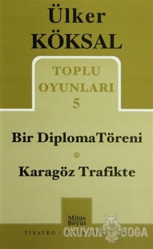 Toplu Oyunları 5 - Bir Diploma Töreni / Karagöz Trafikte - Ülker Köksa