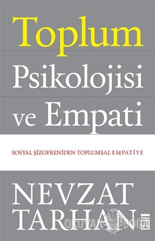 Toplum Psikolojisi ve Empati - Nevzat Tarhan - Timaş Yayınları