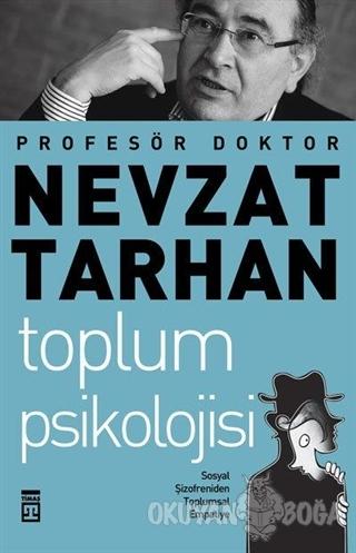 Toplum Psikolojisi - Nevzat Tarhan - Timaş Yayınları