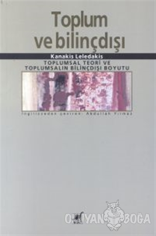 Toplum ve Bilinçdışı - Kanakis Leledakis - Ayrıntı Yayınları