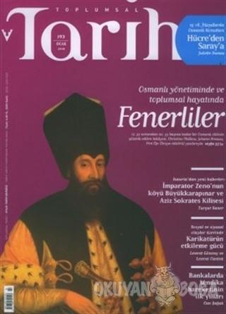 Toplumsal Tarih Dergisi Sayı: 193 - Kolektif - Tarih Vakfı Yurt Yayınl
