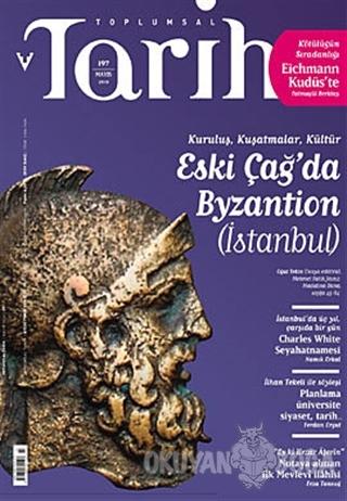Toplumsal Tarih Dergisi Sayı: 197 - Kolektif - Tarih Vakfı Yurt Yayınl