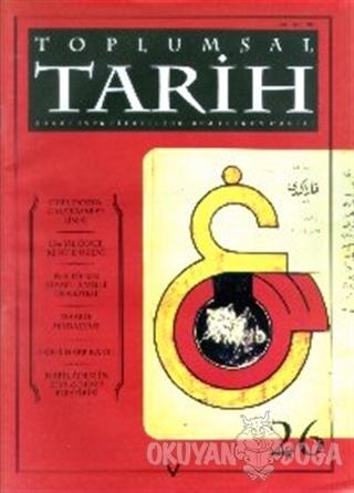 Toplumsal Tarih Dergisi Sayı: 26 - Kolektif - Tarih Vakfı Yurt Yayınla