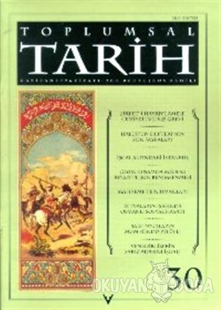 Toplumsal Tarih Dergisi Sayı: 30 - Kolektif - Tarih Vakfı Yurt Yayınla