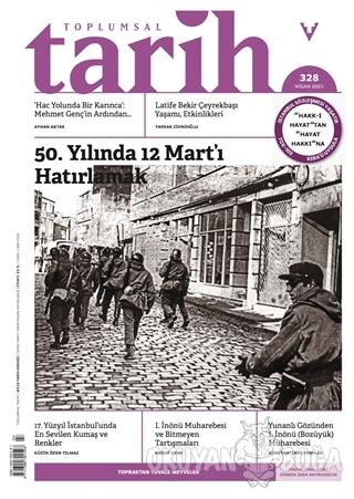 Toplumsal Tarih Dergisi Sayı: 328 Nisan 2021 - Kolektif - Tarih Vakfı